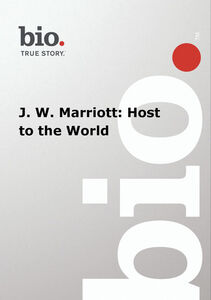 Biography - J. W. Marriott: Host To The World
