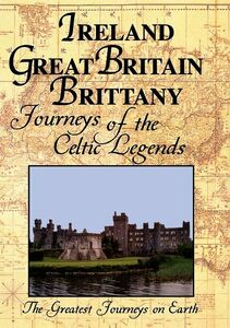 Greatest Journeys: Ireland, Great Britain and Brittany