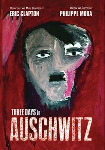 Three Days in Auschwitz