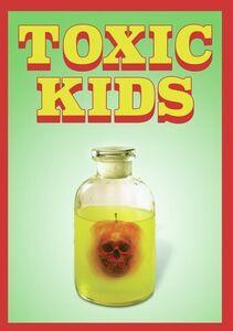 Toxic Kids