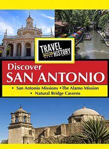 Travel Thru History Discover San Antonio