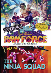 Raw Force/ The Ninja Squad