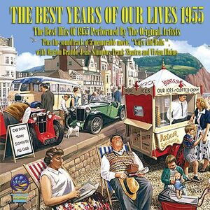The Best Years of Our Lives 1955 (Various Artists)