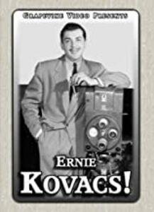Ernie Kovacs!