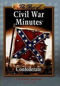 The Best of Civil War Minutes: Confederate