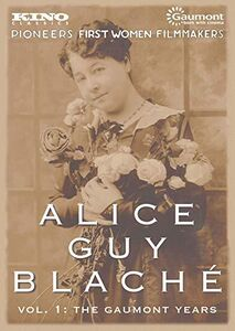 Alice Guy-Blaché: Volume 1: The Gaumont Years
