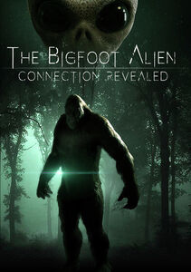 Bigfoot Alien Connection Revealed