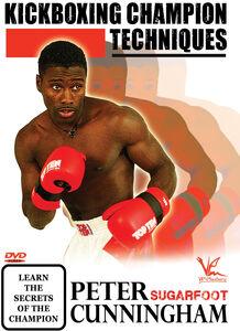 Kickboxing Champion Techniques: Peter Sugarfoot Cunningham