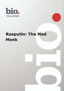 Biography - Rasputin: The Mad Monk