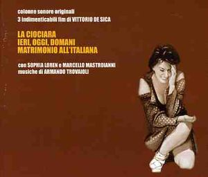 Two Women /  Yesterday, Today and Tomorrow /  Marriage Italian Style (Original Soundtrack) [Import]