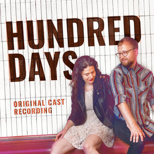 Hundred Days (Original Cast Recording)