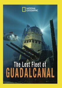 The Lost Fleet Of Guadalcanal