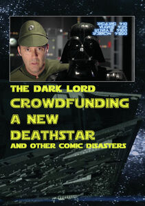 Crowd Funding A New Death Star And Other Comic Disasters