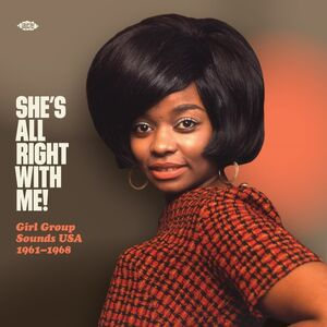 She's All Right With Me! Girl Group Sounds Usa 1961-1968 /  Various [Import]