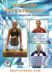 Mastering Men's Gymnastics: Intermediate Skills And Progressions