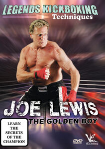 Legends Kickboxing Techniques: Joe Lewis The Golden Boy