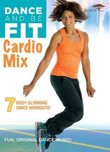 Dance and Be Fit: Cardio Mix