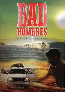 Bad Hombres: A Baja Adventure