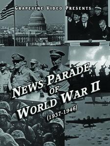 News Parade Of World War II (1937-1946)