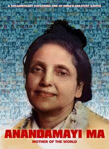 Anandamayi Ma: Mother Of The World