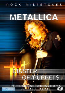 Metallica: Master Of Puppets - The Essential Albums Of All Time
