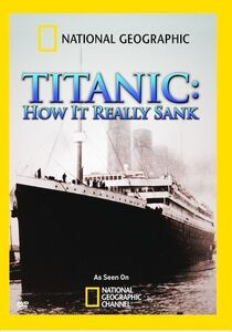 National Geographic: Titanic How It Really Sank