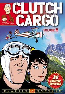 Clutch Cargo: Volume 6