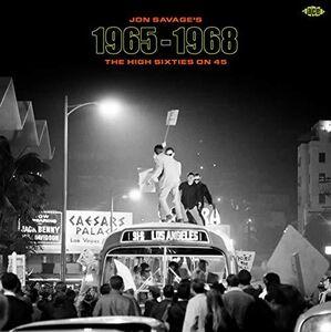 Jon Savage's 1965-1968: High Sixties On 45 /  Various [Import]