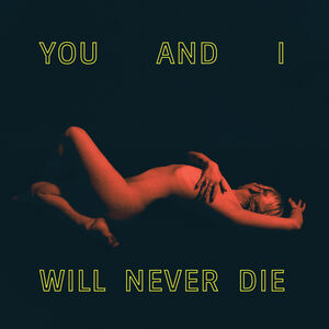 You And I Will Never Die