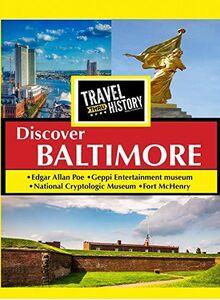 Travel Thru History Discover Baltimore
