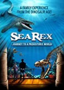 Sea Rex: Journey To A Prehistoric World
