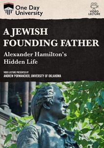 One Day University: A Jewish Founding Father? Alexander Hamilton's Hidden Life