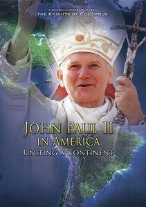 John Paul Ii In America - Uniting A Continent