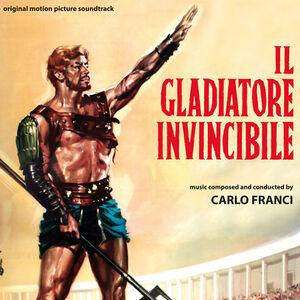 Il Gladiatore Invincibile *The Invincible Gladiator( (Original Motion Picture Soundtrack)