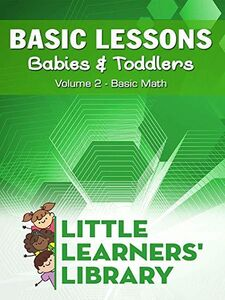 Basic Lessons For Babies & Toddlers 2: Basic Math