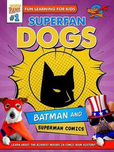 Superfan Dogs: Batman and Superman Comics