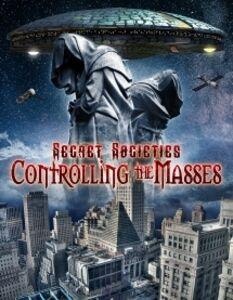 Secret Societies: Controlling The Masses