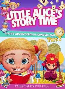 Little Alice's Storytime: Alice's Adventures In Wonderland Part 3