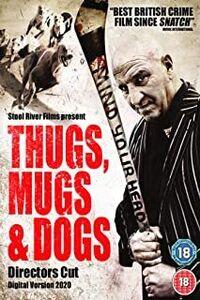 Thugs Mugs & Dogs