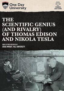 One Day University: The Scientific Genius (And Rivalry) Of Thomas Edison and Nikola Tesla