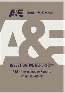 AE Investigative Reports Chappaquiddick