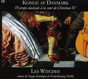 King of Denmark: Musical Europe at Court Christian