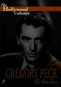 The Hollywood Collection: Gregory Peck: His Own Man