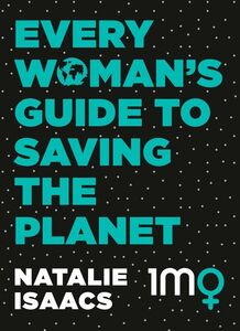 EVERY WOMANS GUIDE TO SAVING THE PLANET