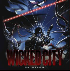 Wicked City (Score) (Original Soundtrack)