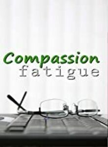 Business & HR Training: Compassion Fatigue