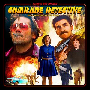 Comrade Detective (Music From The Original Series)