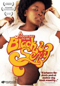 A Good Day to Be Black & Sexy