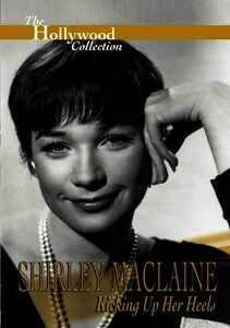The Hollywood Collection: Shirley MacLaine: Kicking up Her Heels