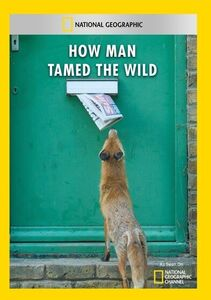 How Man Tamed the Wild